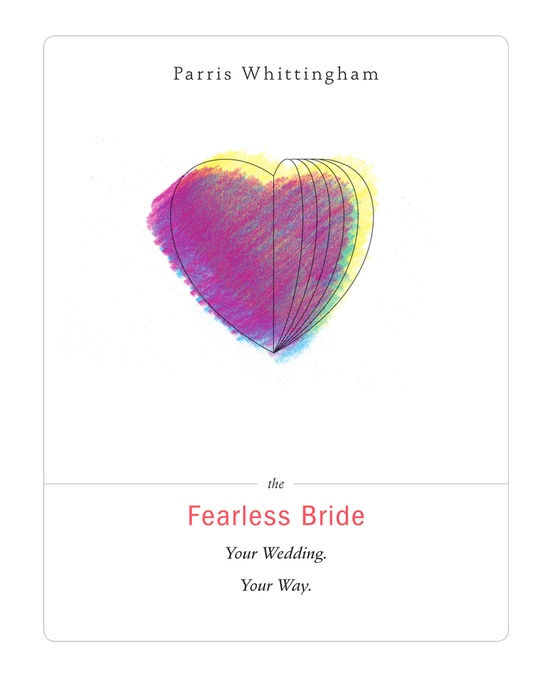 The fearless bride ebook by Parris Whittingham shared by Destination wedding planner, Mango Muse Events