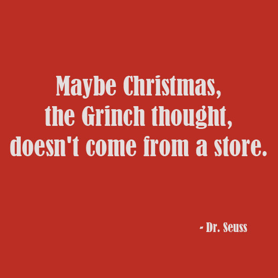Dr. Seuss Christmas Grinch quote