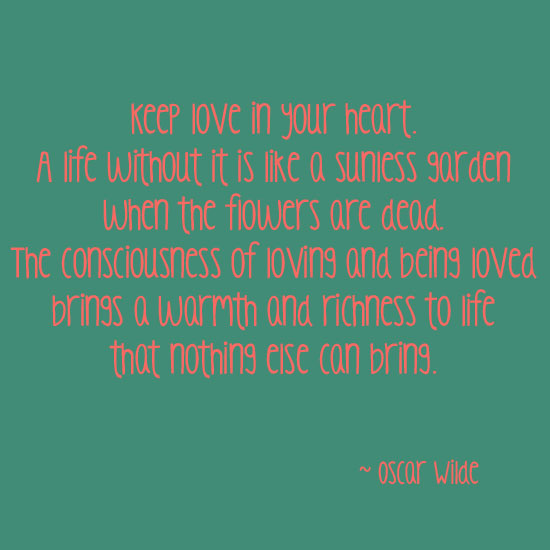 Oscar Wilde Keep Love in your Heart love quote