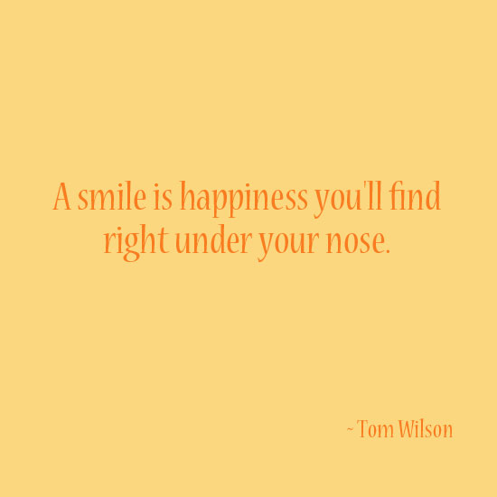 A smile is happiness you'll find right under your nose inspirational quote