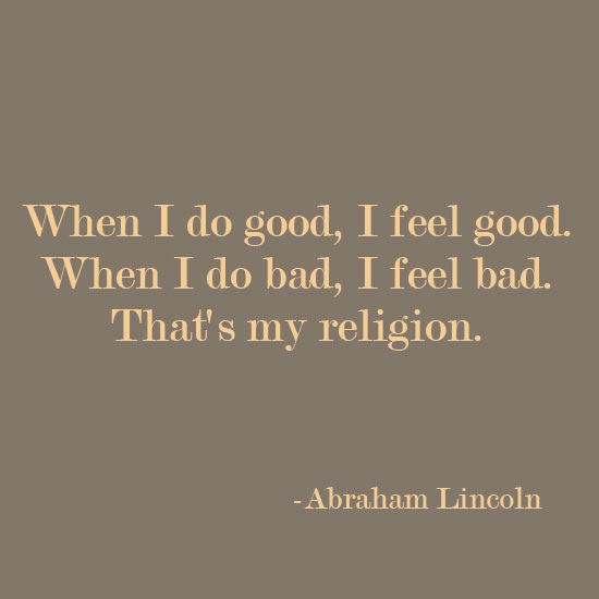 Abraham Lincoln do good feel good inspirational quote