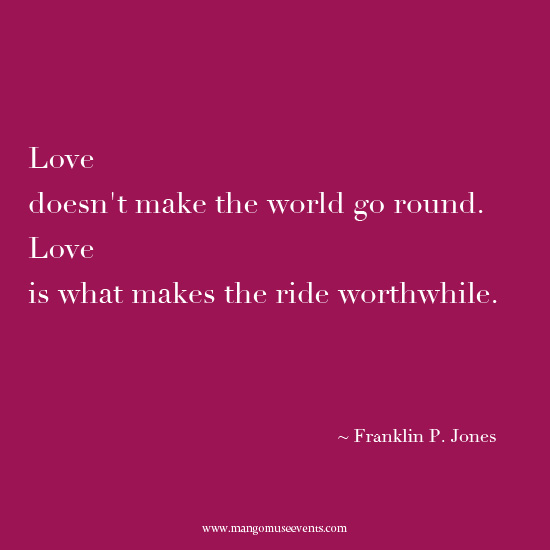 Love is what makes the ride worthwhile love quote