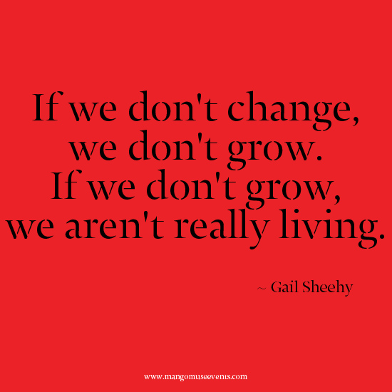If we don't change we don't grow inspirational quote