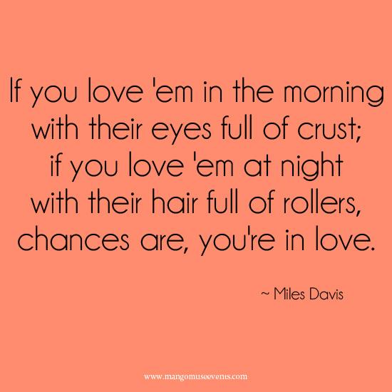 Miles Davis if you love 'em love quote