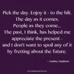 Audrey Hepburn enjoy the day inspirational quote
