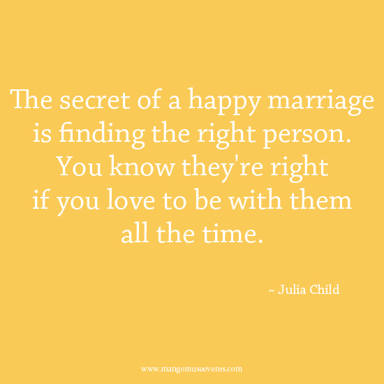 Julia Child happy marriage love quote