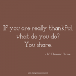 If you are really thankful, what do you do? You share. Thanksgiving quote.