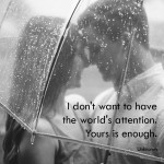 Your attention is enough love quote