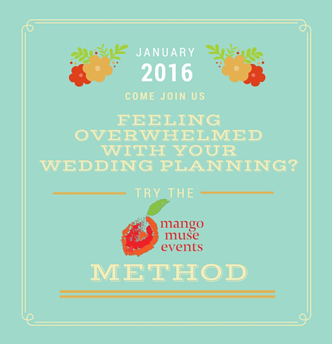 January 2016 Wedding Planning Challenge: How to not be overwhelmed with your wedding planning by Mango Muse Events