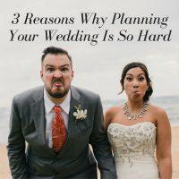 3 reasons why planning your wedding is so hard by Destination wedding planning guru Mango Muse Events