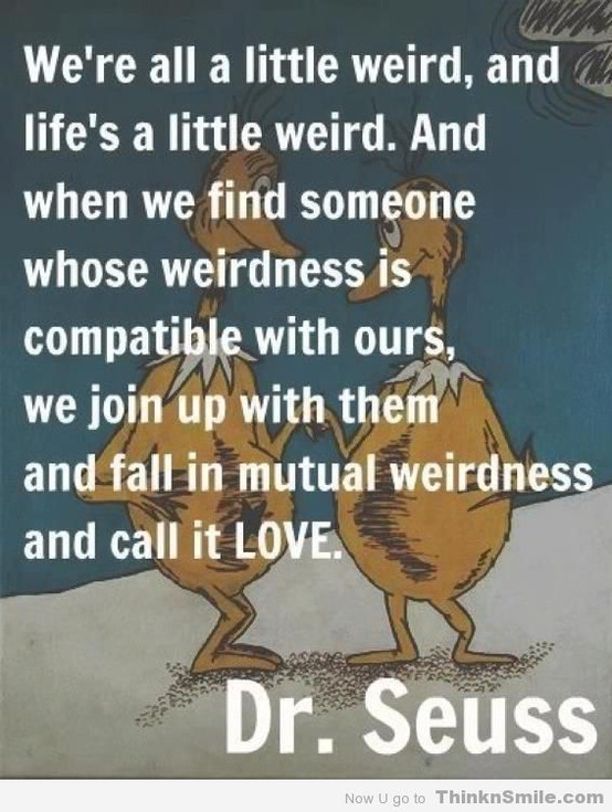 Dr. Seuss Mutual Weirdness Love Quote