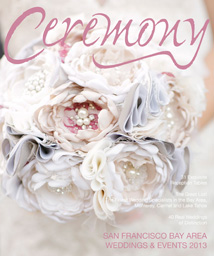 2013 Ceremony Magazine San Francisco Bay Area Weddings Featuring Destination Wedding Planner Mango Muse Events