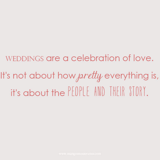 Wedding are a celebration of love quote by Destination wedding planner Mango Muse Events