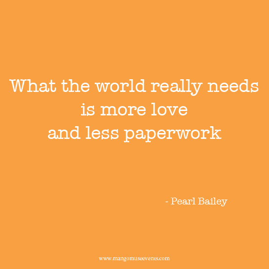Inspiration Mondays More Love Less Paperwork Mango Muse