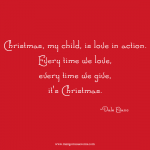 Christmas is love in action love quote