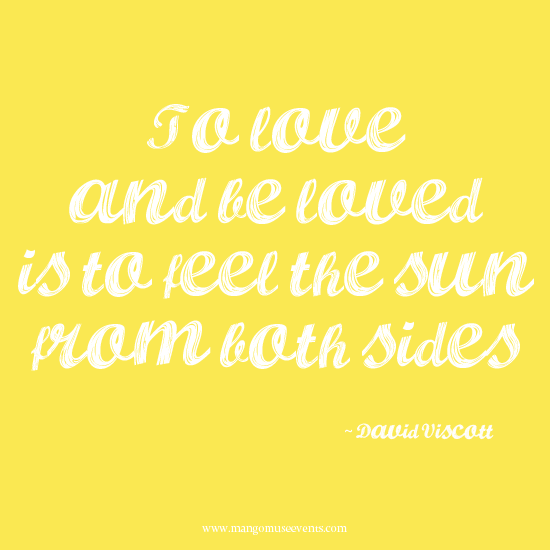 To love and be love is to feel the sun from both sides love quote