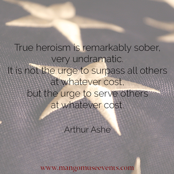 Arthur Ashe Quotes: True Heroism Is The Urge To Serve Others At Whatever Cost