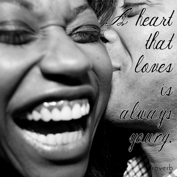 A heart that loves is always young love quote.