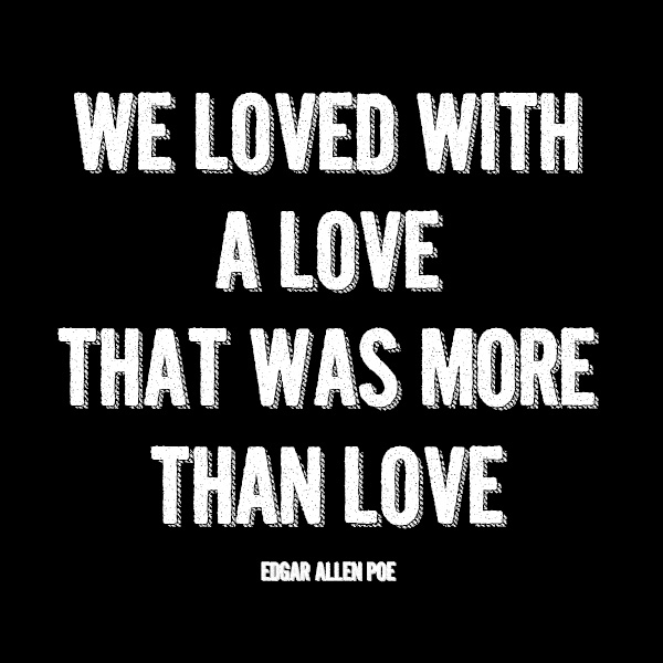 Edgar Allen Poe love quote