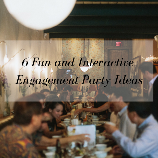 6 Fun And Interactive Engagement Party Ideas