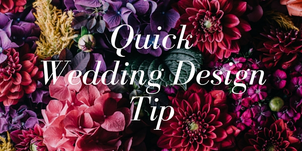 Quick Wedding Design Tip by Destination Wedding Planner Mango Muse Events