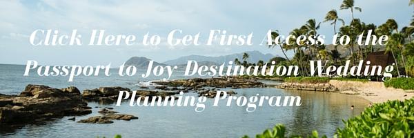 First Access to the Passport to Joy Destination Wedding Planning Program by Destination Wedding Planner Mango Muse Events