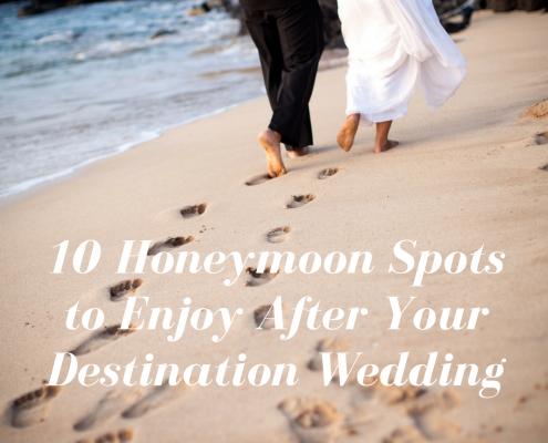 10 Honeymoon spots to enjoy after your destination wedding