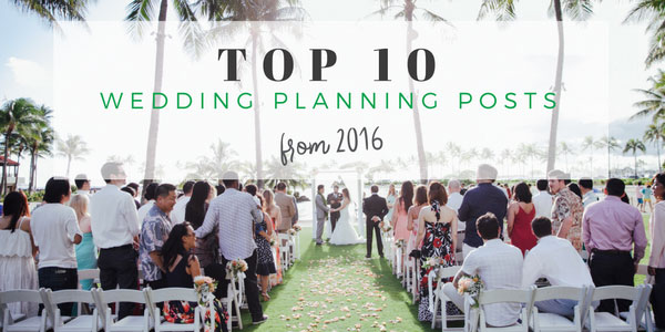 Top 10 Wedding Planning Posts and Tips from 2016 by Destination wedding planner, Mango Muse Events