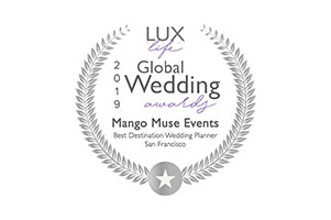 Lux Life Magazine 2019 Global Wedding award Mango Muse Events best destination wedding planner San Francisco